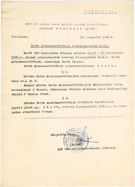 Autotranspordi Peavalitsuse (ATP) käskkirja nr 256 väljavõte Tartu Autoremonttöökoja organiseerimise kohta, 13. aug 1949. a